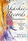 img - for Akashic Records Soul Dialogues: Creating Heaven on Earth Now book / textbook / text book