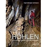 """H�hlen: Luxemburgs geheimnisvolle Unterweltvon """"J�r�me Konen"""""""