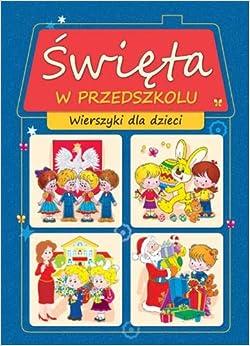 Swieta w przedszkolu: Praca Zbiorowa: 9788378454113: Amazon.com: Books