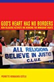 img - for God's Heart Has No Borders: How Religious Activists Are Working for Immigrant Rights book / textbook / text book