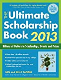 The Ultimate Scholarship Book 2013: Billions of Dollars in Scholarships, Grants and Prizes (Ultimate Scholarship Book: Billions of Dollars in Scholarships,)