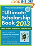 The Ultimate Scholarship Book 2013: B...