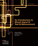 An Introduction to Mixed-Signal IC Test and Measurement (The Oxford Series in Electrical and Computer Engineering)