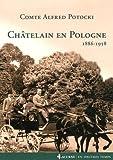 Châtelain en Pologne : 1889-1958