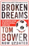 Broken Dreams: Vanity, Greed and the Souring of British Football