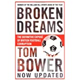 Broken Dreams: Vanity, Greed and the Souring of British Footballby Tom Bower