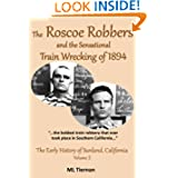 The Roscoe Robbers and the Sensational Train Wrecking of 1984 (The Early History of Sunland, California)