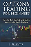img - for Options Trading for Beginners: How to Get Started and Make Money with Stock Options book / textbook / text book