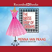 The Dress Shop of Dreams: A Novel | [Menna van Praag]