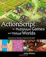 ActionScript for Multiplayer Games and Virtual Worlds ebook download