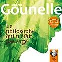 Le philosophe qui n'était pas sage Hörbuch von Laurent Gounelle Gesprochen von: François Hatt