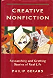 Creative Nonfiction - Researching And Crafting Stories Of Real Life