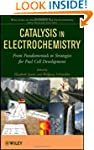 Catalysis in Electrochemistry: From F...