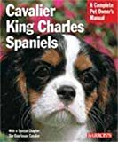 img - for Cavalier King Charles Spaniels (Barron's Complete Pet Owner's Manuals) book / textbook / text book
