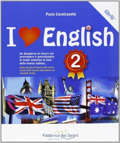 i-love-english-un-quaderno-di-lavoro-per-apprendere-e-approfondire-in-modo-semplice-le-basi-della-li