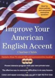 img - for Improve Your American English Accent : Overcoming Major Obstacles to Understanding 1st (first) by Childs, Charlsie (2003) Audio CD book / textbook / text book
