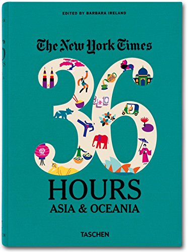 The New York Times: 36 Hours - Asia & Oceania PDF