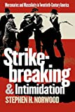 img - for Strikebreaking and Intimidation: Mercenaries and Masculinity in Twentieth-Century America by Stephen H. Norwood (2002-05-27) book / textbook / text book