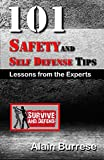 101 Safety and Self-Defense Tips: Lessons From The Experts