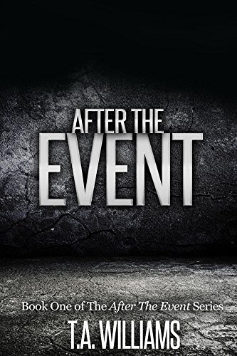 Free Kindle Book : After The Event: Book 1 of the After The Event Series