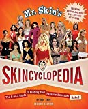 img - for Mr. Skin: Mr. Skin's Skincyclopedia : The A-To-Z Guide to Finding Your Favorite Actresses Naked (Paperback - Revised Ed.); 2009 Edition book / textbook / text book