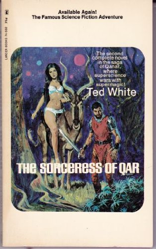 The Sorceress of Qar (Lancer SF, 74-592), Ted White