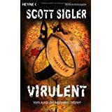 "Virulent: Thrillervon ""Scott Sigler"""