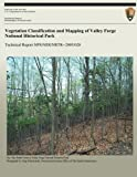 img - for Vegetation Classification and Mapping of Valley Forge National Historical Park (Technical Report NPS/NER/NRTR--2005/028) book / textbook / text book