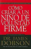 img - for Como Criar A un Nino de Voluntad Firme = The New Strong-Willed Child   [SPA-COMO CRIAR A UN NINO DE VO] [Spanish Edition] [Mass Market Paperback] book / textbook / text book