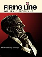 "Firing Line with William F. Buckley Jr. ""Who Killed Bobby Kennedy?"""
