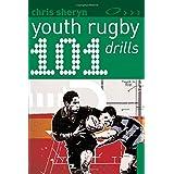 101 Youth Rugby Drillsby Chris Sheryn