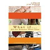 What If . . . All the Rumors Were True ~ Liz Ruckdeschel