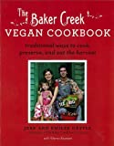 9781401310615: The Baker Creek Vegan Cookbook: Traditional Ways to Cook, Preserve, and Eat the Harvest
