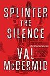 Splinter the Silence (Tony Hill and C...