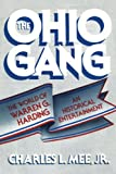 Charles L. Mee The Ohio Gang: The World of Warren G. Harding