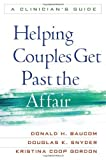 img - for By Donald H. Baucom PhD, Douglas K. Snyder PhD, Kristina Coop Gordon PhD: Helping Couples Get Past the Affair: A Clinician's Guide book / textbook / text book