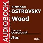 Wood [Russian Edition] | Alexander Ostrovsky