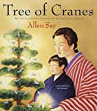 Tree of Cranes (054724830X) by Say, Allen