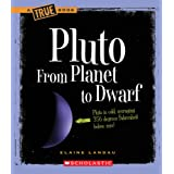 Pluto: From Planet to Dwarf (True Books: Space) ~ Elaine Landau
