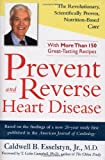 Prevent and Reverse Heart Disease By Caldwell B. Esselstyn Jr.