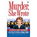 Murder, She Wrote: A Vote for Murder Audiobook by Jessica Fletcher, Donald Bain Narrated by Cynthia Darlow