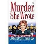 Murder, She Wrote: A Vote for Murder | Jessica Fletcher,Donald Bain