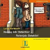 Holiday Job: Detective! - Ferienjob: Detektiv! Hörbuch
