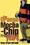 img - for Ross O'Carroll-Kelly: The Orange Mocha-Chip Frappuccino Years: 3 (Ross O'Carroll Kelly) book / textbook / text book