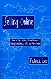 Selling Online: How to Start a Home-Based Business Selling Used Books, DVD's and More Online