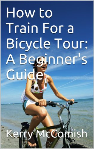 How To Train For A Bicycle Tour: A Beginner'S Guide