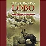 O destino do lobo [The Fate of the Wolf]   Paola Giometti