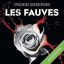 Les fauves | Livre audio Auteur(s) : Ingrid Desjours Narrateur(s) : Juliette Croizat