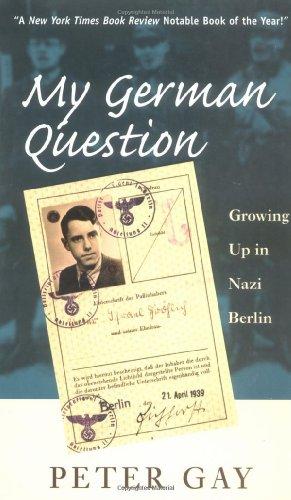 My German Question: Growing Up in Nazi Berlin, Gay, Peter