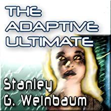 The Adaptive Ultimate (       UNABRIDGED) by Stanley G. Weinbaum Narrated by Mark Douglas Nelson